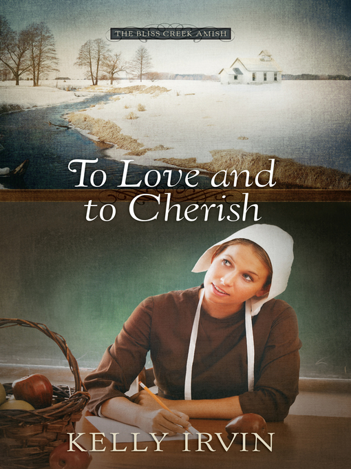 To Love and to Cherish (eBook): The Bliss Creek Amish Series, Book 1