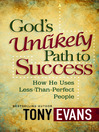 God's Unlikely Path to Success (eBook): How He Uses Less-Than-Perfect People
