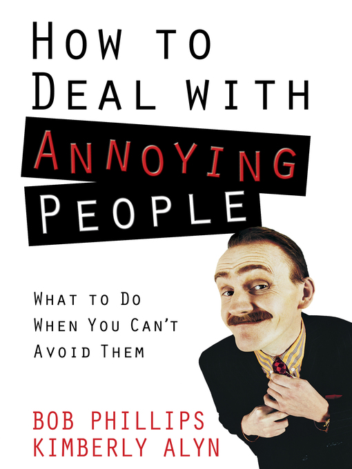 How to Deal with Annoying People (eBook): What to Do When You Can't Avoid Them