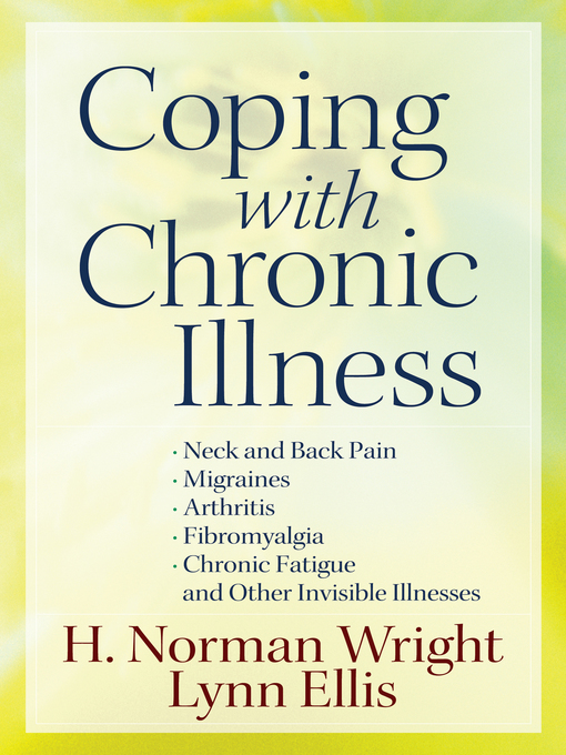 Coping with Chronic Illness (eBook): *Neck and Back Pain*Migraines*Arthritis*Fibromyalgia*Chronic Fatigue*And Other Invisible Illnesses