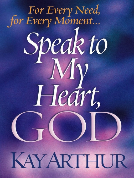 Speak to My Heart, God (eBook): For Every Need, for Every Moment...