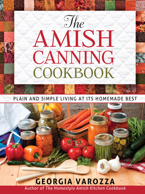 The Amish Canning Cookbook (eBook): Plain and Simple Living at Its Homemade Best