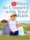 21 Ways to Connect with Your Kids (eBook)