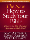 The New How to Study Your Bible (eBook): Discover the Life-Changing Approach to God's Word
