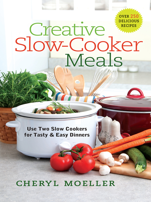 Creative Slow-Cooker Meals (eBook): Use Two Slow Cookers for Tasty and Easy Dinners