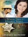 When Two Hearts Meet (eBook): Colorado Runaway Series, Book 3