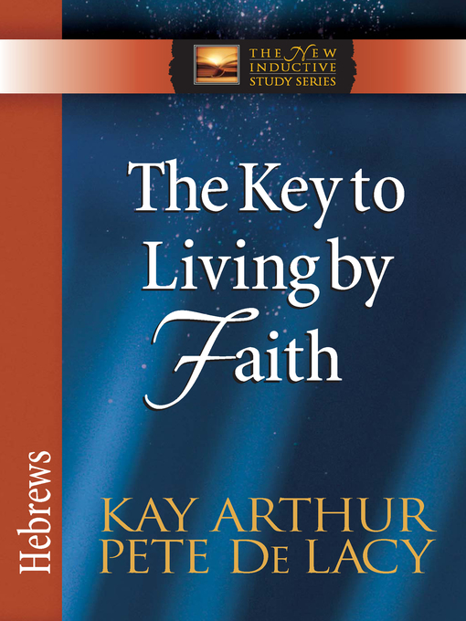 The Key to Living by Faith (eBook): Hebrews