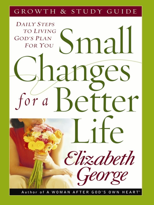 Small Changes for a Better Life Growth and Study Guide (eBook): Daily Steps to Living God's Plan for You