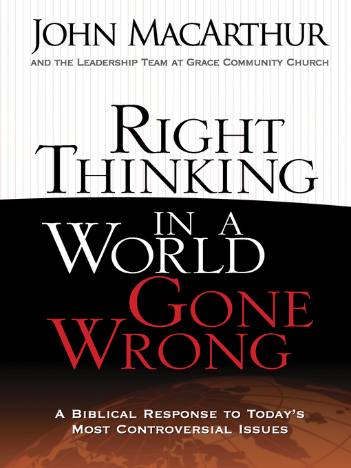 Right Thinking in a World Gone Wrong (eBook): A Biblical Response to Today's Most Controversial Issues