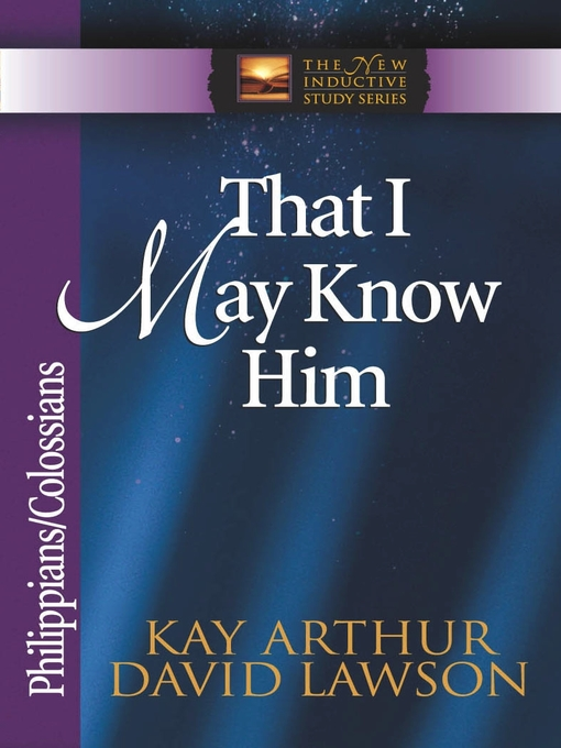 That I May Know Him (eBook): Philippians & Colossians