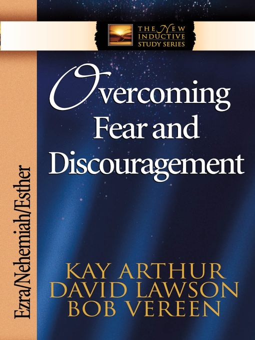 Overcoming Fear and Discouragement (eBook): Ezra, Nehemiah, Esther