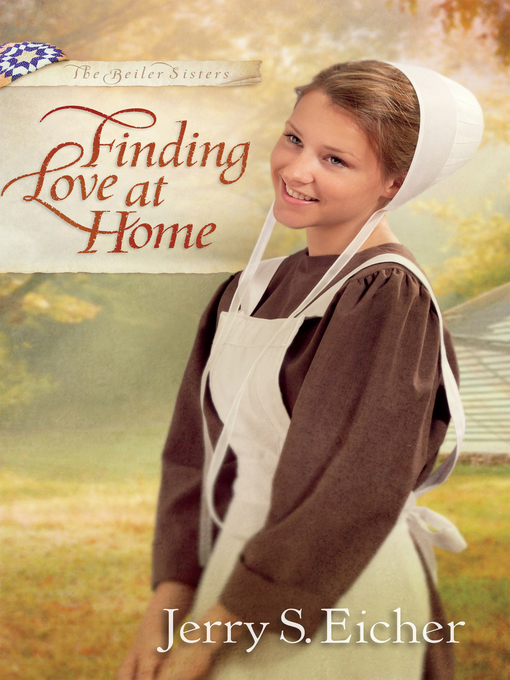 Finding Love at Home (eBook): The Beiler Sisters Series, Book 3