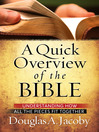 A Quick Overview of the Bible (eBook): Understanding How All the Pieces Fit Together