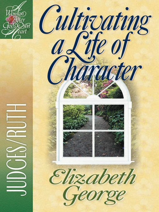 Cultivating a Life of Character (eBook): Judges/Ruth