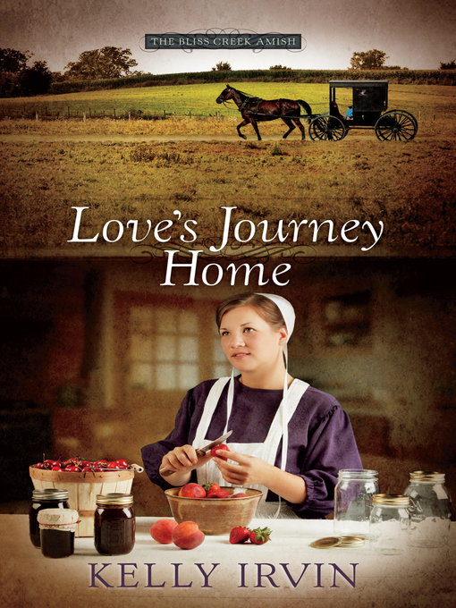 Love's Journey Home (eBook): The Bliss Creek Amish Series, Book 3