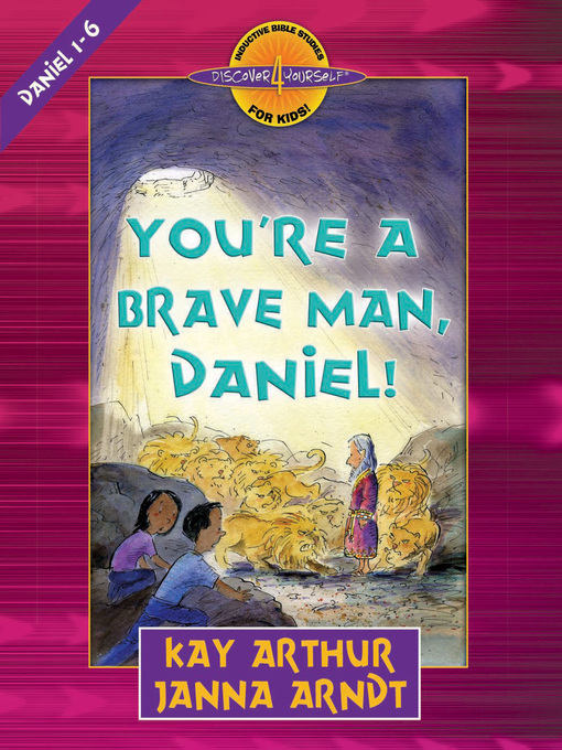 You're a Brave Man, Daniel! (eBook): Daniel 1-6
