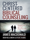 Christ-Centered Biblical Counseling (eBook): Changing Lives with God's Changeless Truth