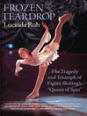 "Frozen Teardrop (eBook): The Tragedy and Triumph of Figure Skating's ""Queen of Spin"""