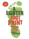 A Lighter Footprint (eBook): A Practical Guide to Minimising Your Impact on the Planet