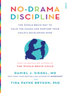 No-Drama Discipline (eBook): the whole-brain way to calm the chaos and nurture your child's developing mind
