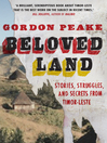 Beloved Land (eBook): stories, struggles, and secrets from Timor-Leste