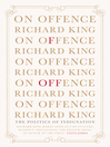 On Offence (eBook): the politics of indignation