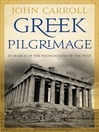 Greek Pilgrimage (eBook): In Search of the Foundations of the West