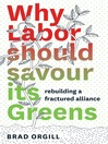Why Labor Should Savour Its Greens (eBook): Rebuilding a Fractured Alliance