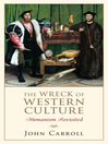The Wreck of Western Culture (eBook): Humanism Revisited