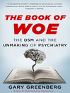 The Book of Woe (eBook): The DSM and the Unmaking of Psychiatry