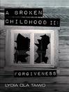 A Broken Childhood II (eBook): Forgiveness