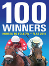100 Winners (eBook): Horses to Follow - Flat 2014