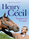 Henry Cecil (eBook): Trainer of Genius