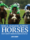Well Handicapped Horses (eBook): How to Identify Underrated Horses on the Flat
