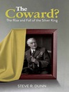 The Coward? (eBook): The Rise and Fall of the Silver King