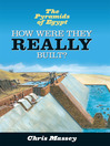 The Pyramids of Egypt (eBook): How Were They Really Built?