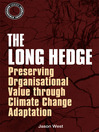 The Long Hedge (eBook): Preserving Organisational Value through Climate Change Adaptation