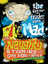 The Day Our Teacher Went Mad and Other Naughty Stories for Good Boys and Girls (eBook)
