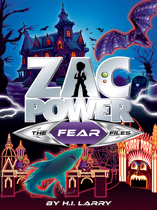 The Fear Files (eBook): Zac Power Special Files Series, Book 1