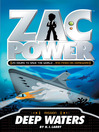 Deep Waters (eBook): Zac Power Series, Book 2