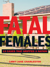 Fatal Females (eBook): 13 Cases That Gripped a Nation