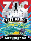 Zac's Sticky Fix (eBook): Zac Power Test Drive Series, Book 4