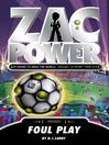 Foul Play (eBook): Zac Power Series, Book 23