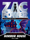 Horror House (eBook): Zac Power Series, Book 18