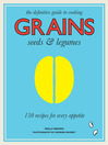 Grains (eBook): 150 Recipes For Every Appetite