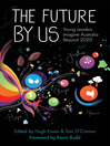 The Future By Us (eBook): Australia Beyond 2020