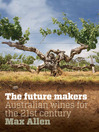 The Future Makers (eBook): Australian Wines for the 21st Century