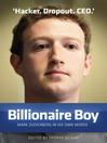 Billionaire Boy: Mark Zuckerberg (eBook): In His Own Words