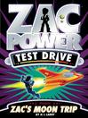 Zac's Moon Trip (eBook): Zac Power Test Drive Series, Book 1