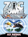 Ice Patrol (eBook): Zac Power Extreme Mission Series, Book 3